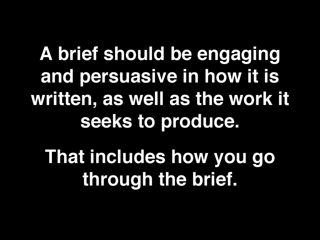 A brief should be engaging and persuasive in ho...