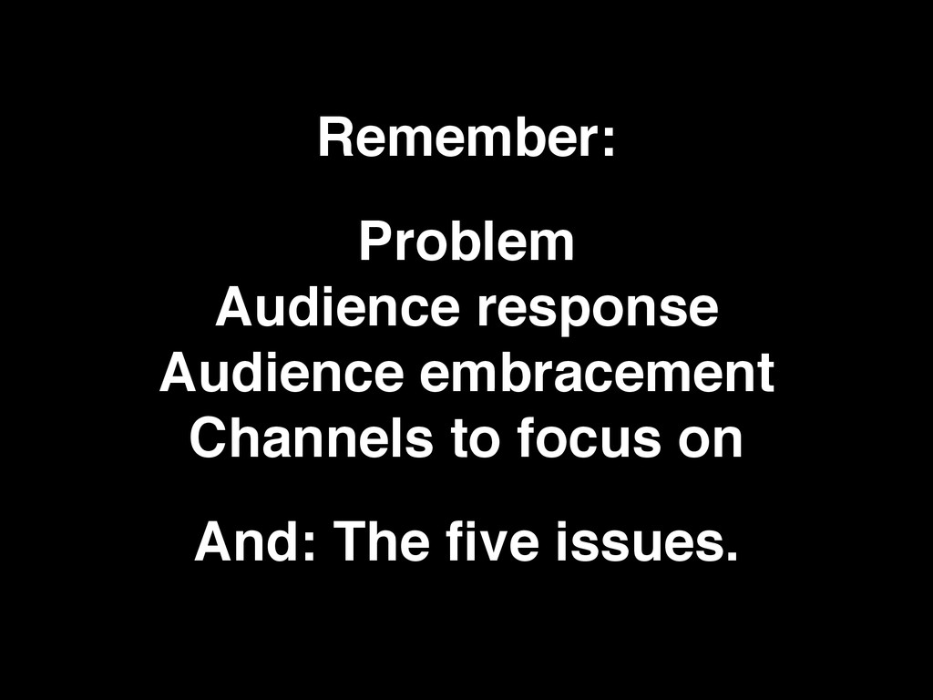 Remember: Problem Audience response Audience ...