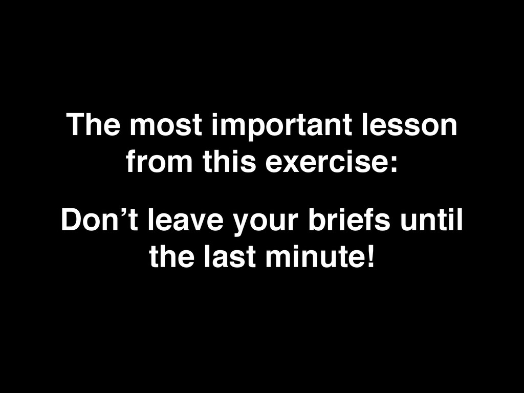 The most important lesson from this exercise: D...