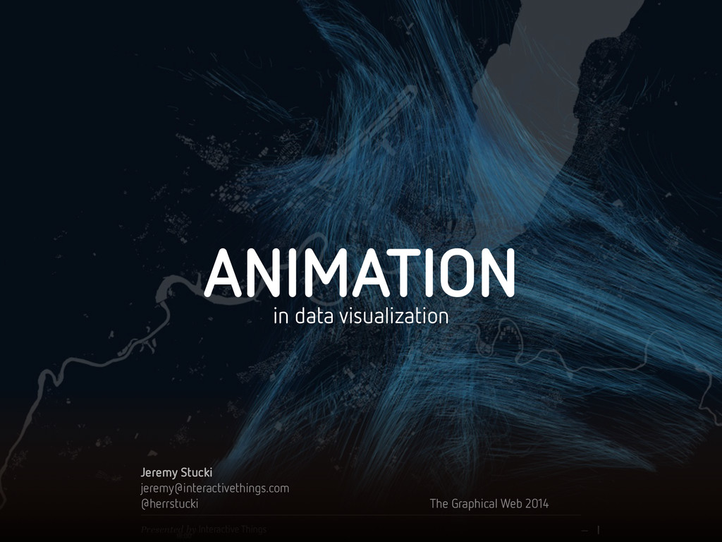 ANIMATION – 1 Presented by Interactive Things i...