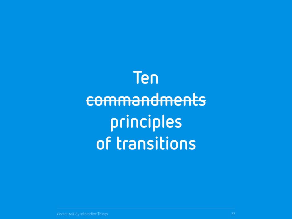 Ten commandments principles of transitions 37 P...