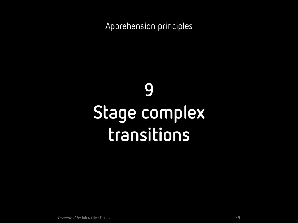 9 Stage complex transitions 49 Presented by Int...