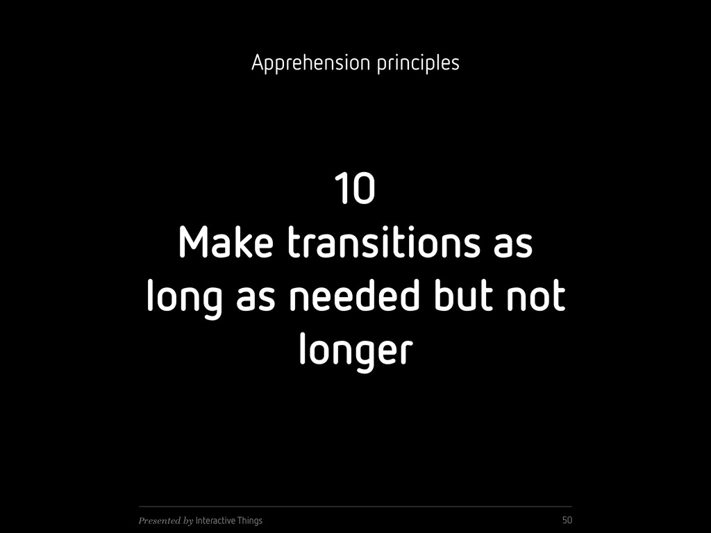 10 Make transitions as long as needed but not l...