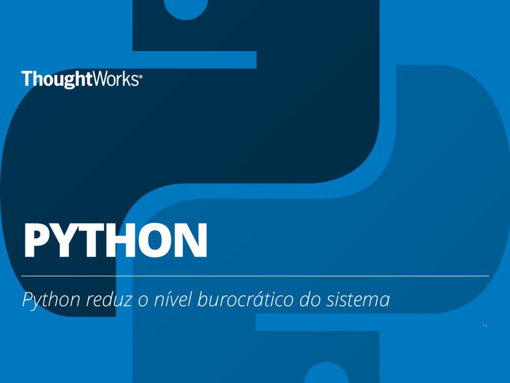 PYTHON Python reduz o nível burocrático do sist...