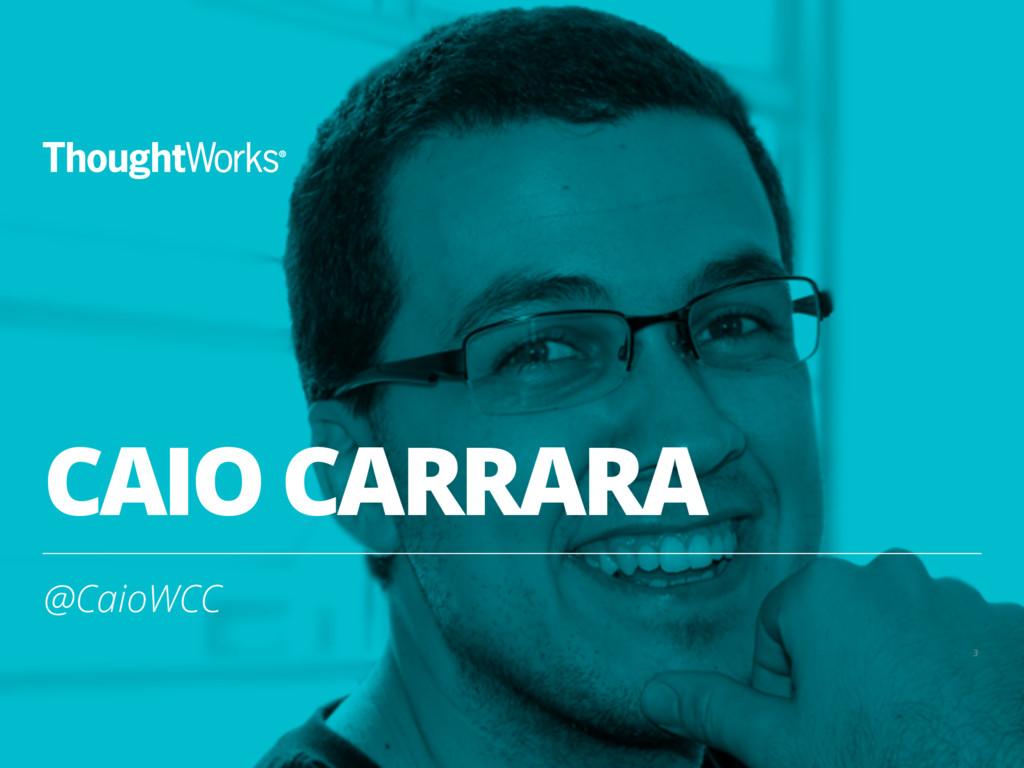 CAIO CARRARA 3 @CaioWCC