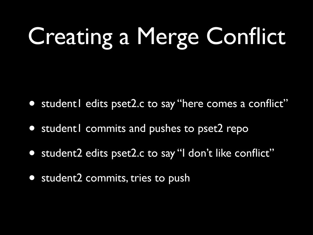 Creating a Merge Conflict • student1 edits pset2...