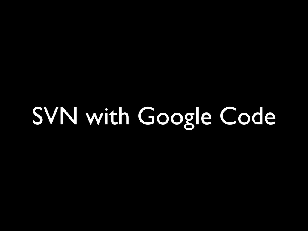 SVN with Google Code