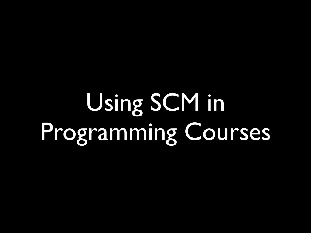 Using SCM in Programming Courses