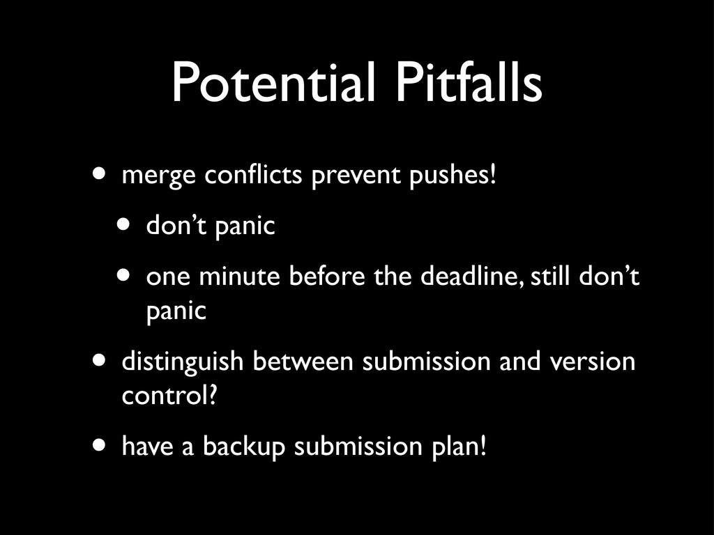 Potential Pitfalls • merge conflicts prevent pus...