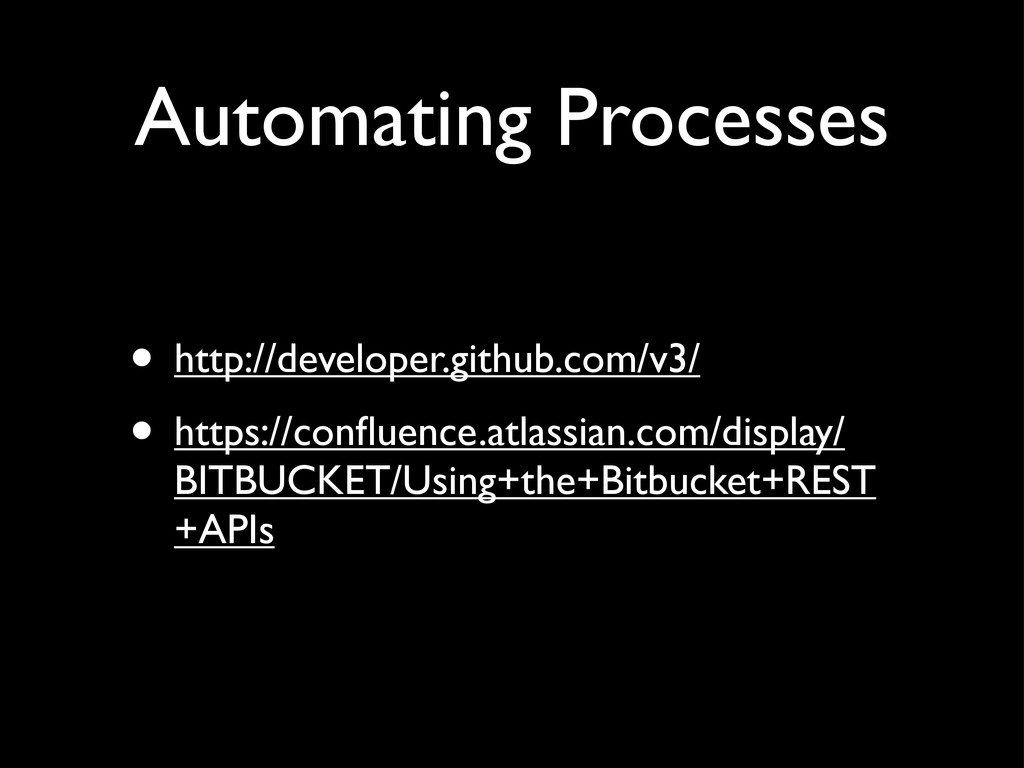 Automating Processes • http://developer.github....
