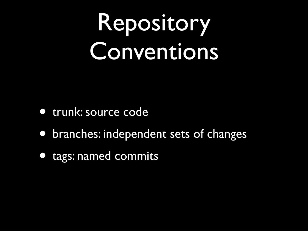 Repository Conventions • trunk: source code • b...