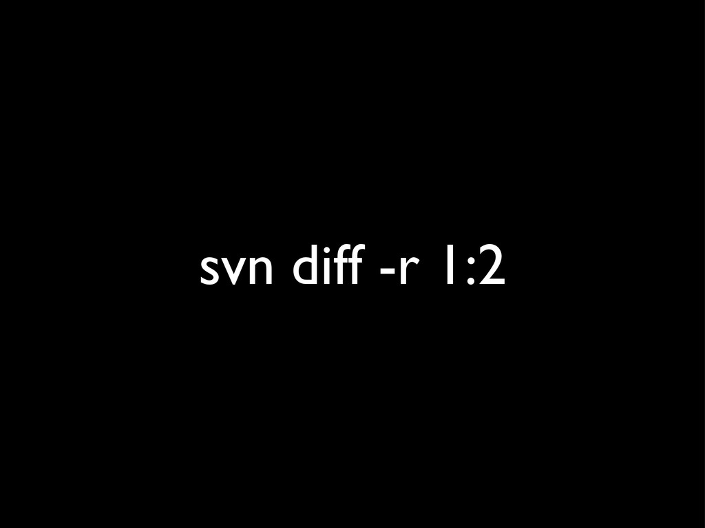 svn diff -r 1:2