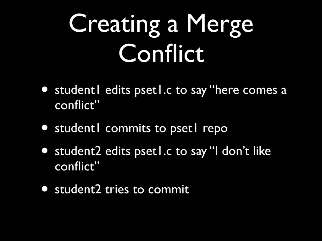 Creating a Merge Conflict • student1 edits pset1...