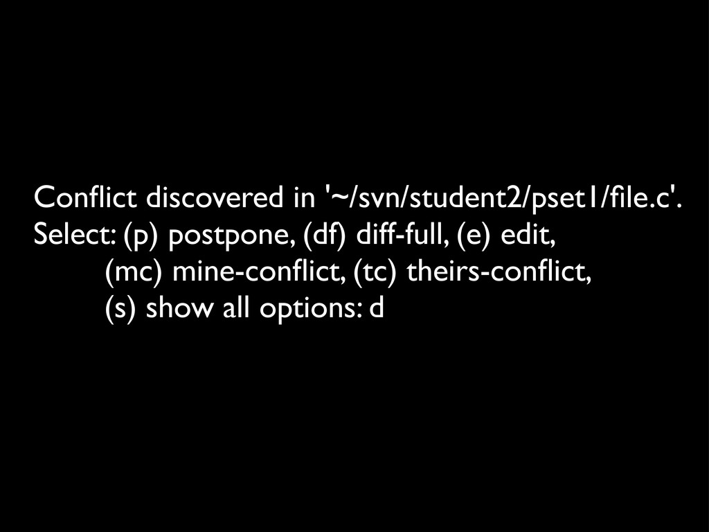 Conflict discovered in '~/svn/student2/pset1/file...