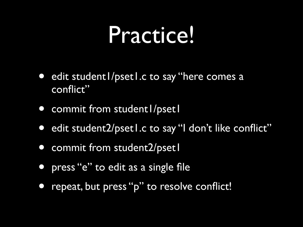 """Practice! • edit student1/pset1.c to say """"here ..."""
