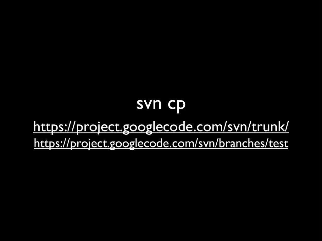 svn cp https://project.googlecode.com/svn/trunk...