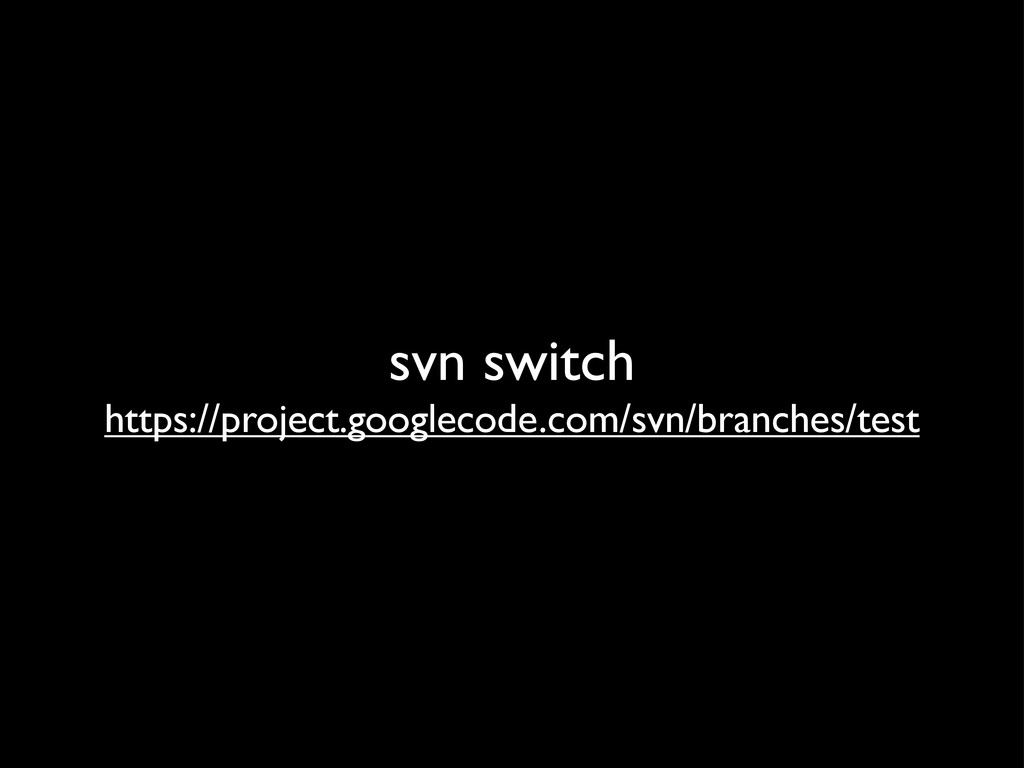 svn switch https://project.googlecode.com/svn/b...