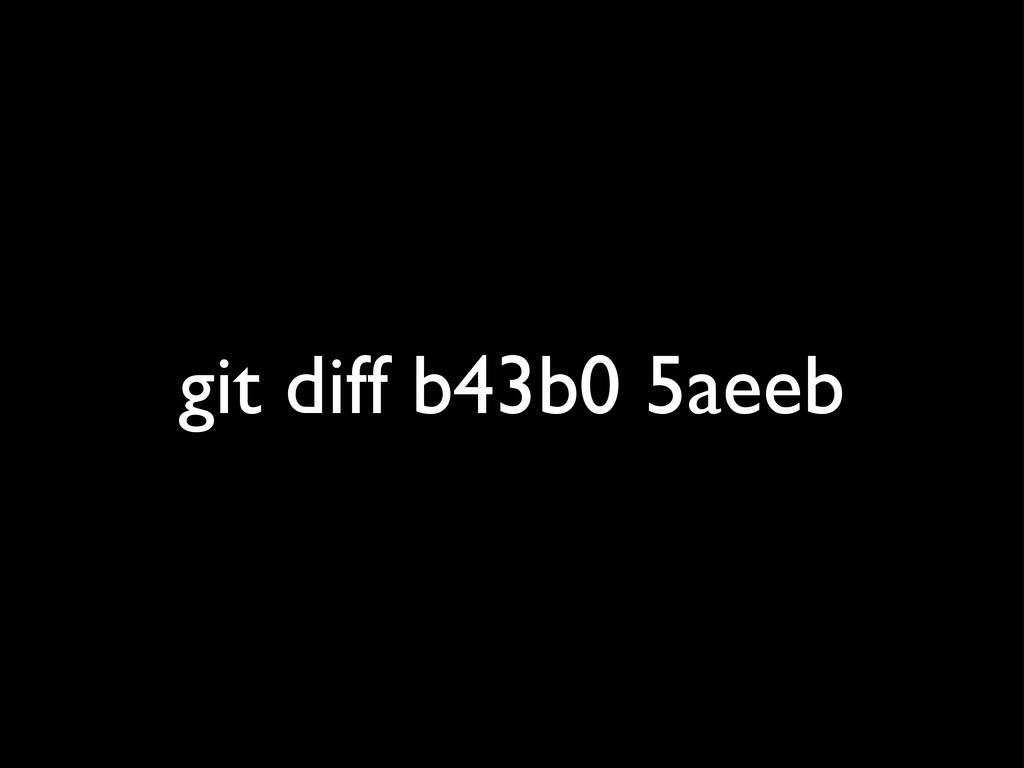 git diff b43b0 5aeeb