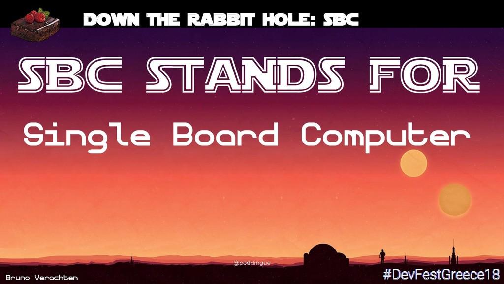 Bruno Verachten 52 Down the rabbit hole: SBC SB...