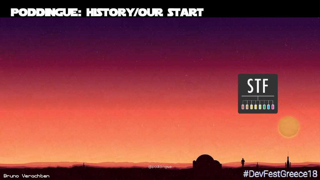Bruno Verachten 10 Poddingue: history/our start