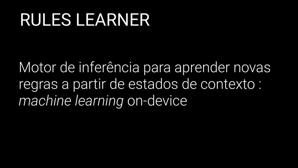 RULES LEARNER Motor de inferência para aprender...