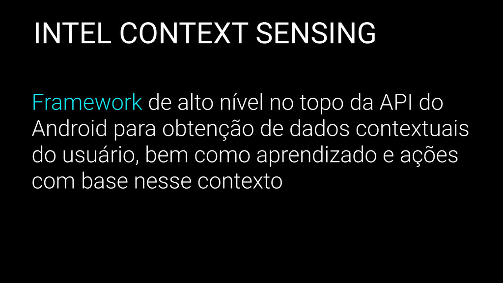 INTEL CONTEXT SENSING Framework de alto nível n...