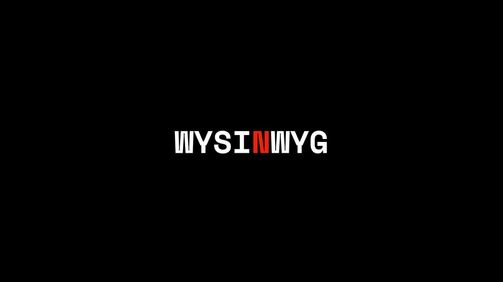 WYSINWYG