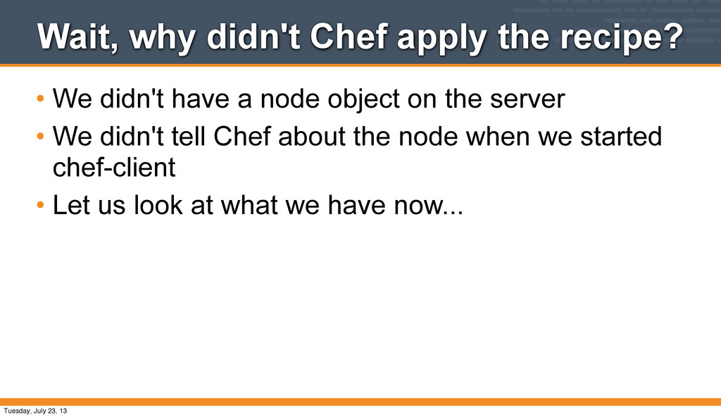 Wait, why didn't Chef apply the recipe? • We di...