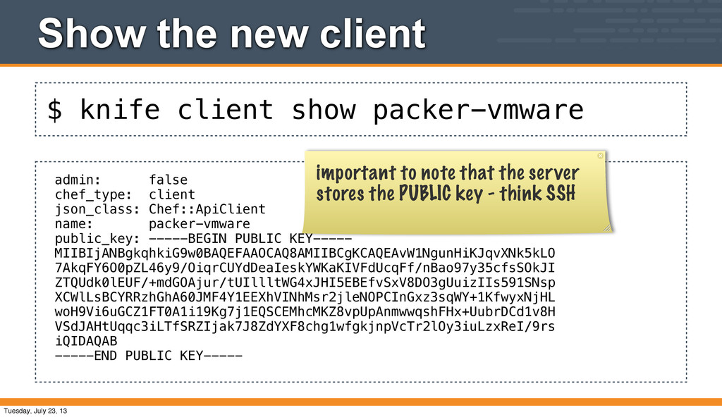 $ knife client show packer-vmware Show the new ...
