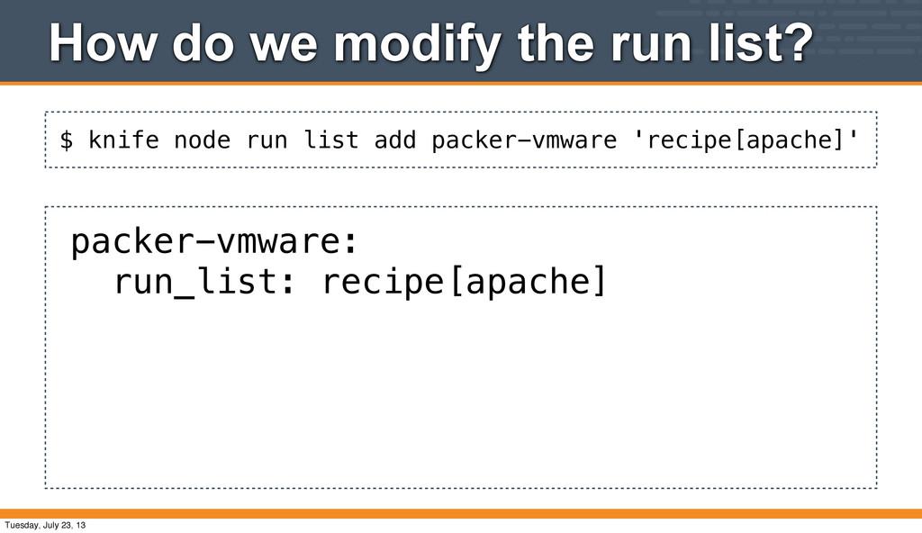 $ knife node run list add packer-vmware 'recipe...