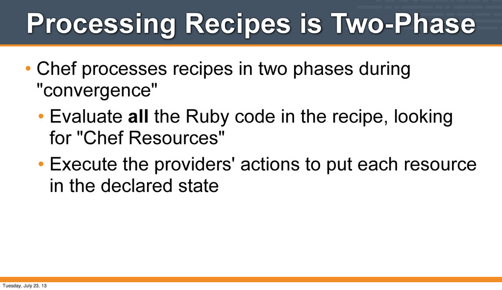 Processing Recipes is Two-Phase • Chef processe...