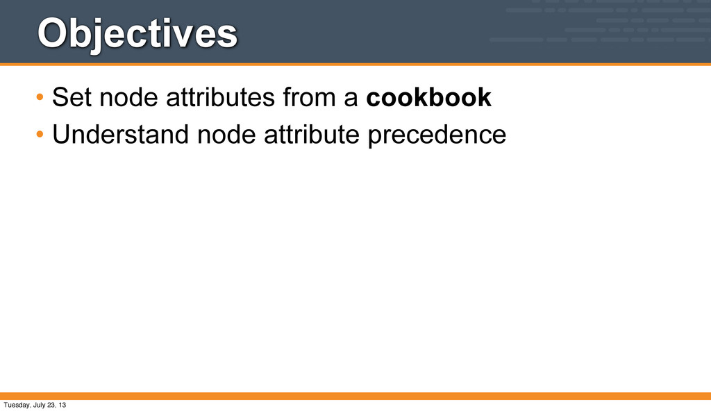 Objectives • Set node attributes from a cookboo...
