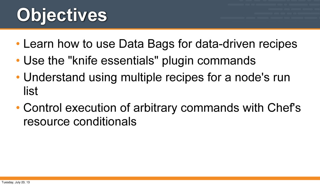 Objectives • Learn how to use Data Bags for dat...