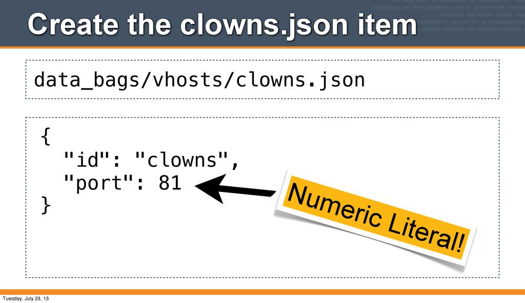 data_bags/vhosts/clowns.json Create the clowns....