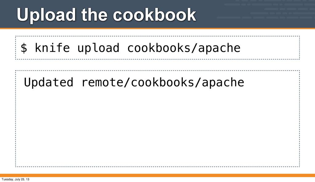 $ knife upload cookbooks/apache Upload the cook...