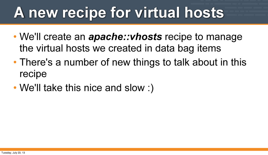 A new recipe for virtual hosts • We'll create a...