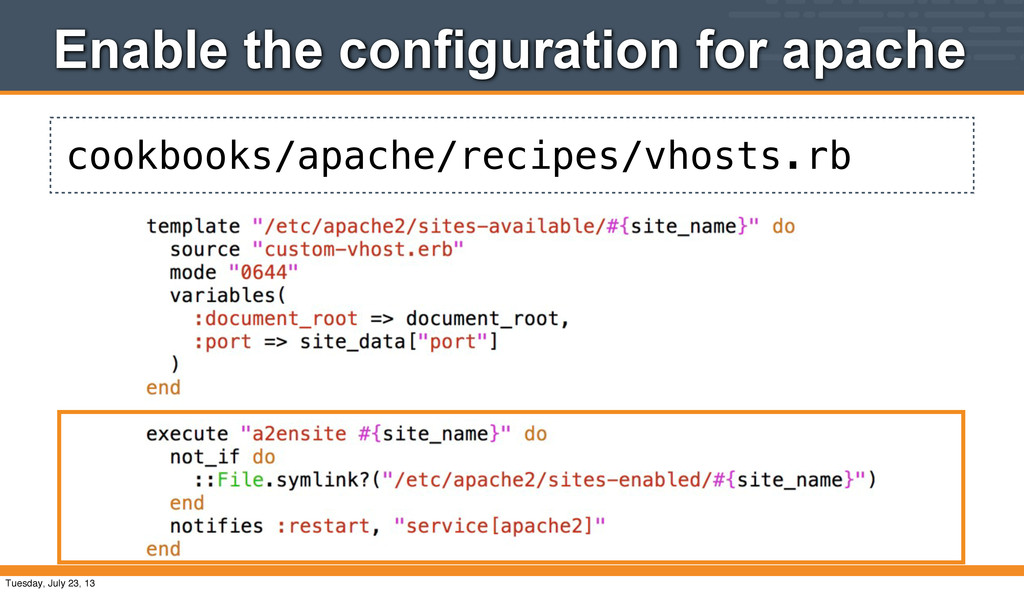cookbooks/apache/recipes/vhosts.rb Enable the c...