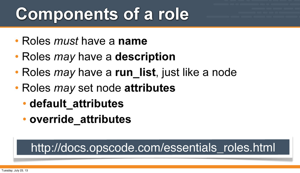 Components of a role • Roles must have a name •...