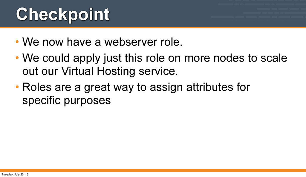 Checkpoint • We now have a webserver role. • We...