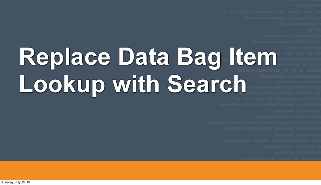 Replace Data Bag Item Lookup with Search Tuesda...
