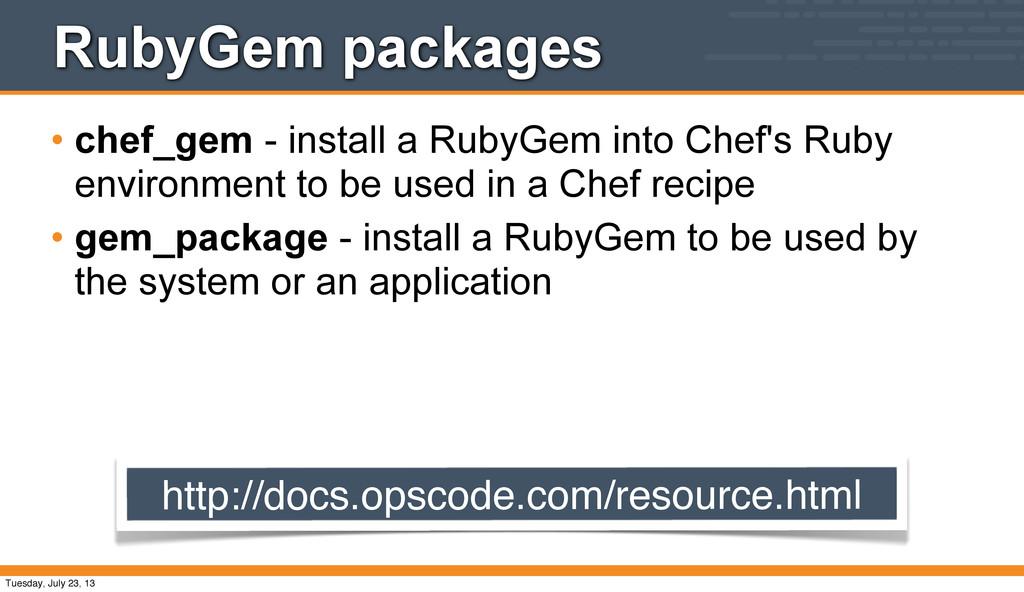 RubyGem packages • chef_gem - install a RubyGem...