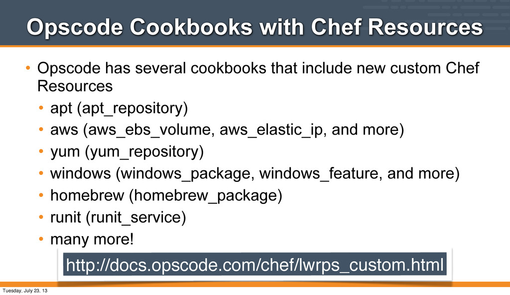 Opscode Cookbooks with Chef Resources • Opscode...