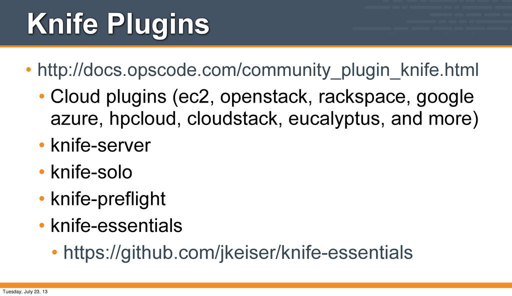 Knife Plugins • http://docs.opscode.com/communi...