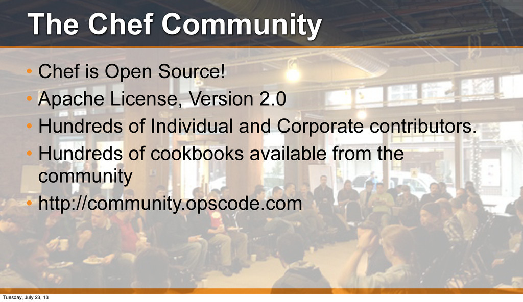 The Chef Community • Chef is Open Source! • Apa...