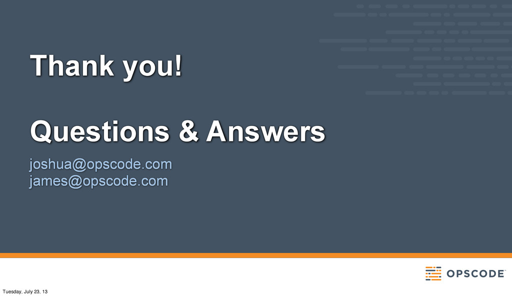 Thank you! Questions & Answers joshua@opscode.c...