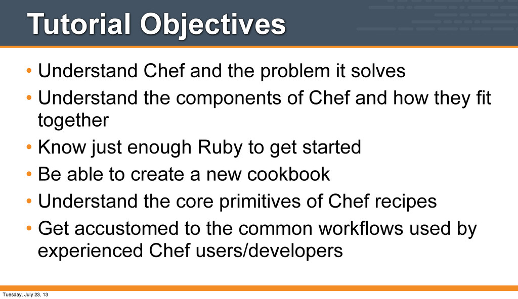 Tutorial Objectives • Understand Chef and the p...