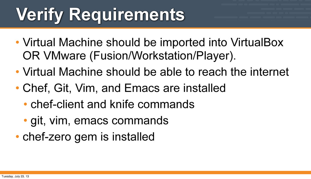 Verify Requirements • Virtual Machine should be...
