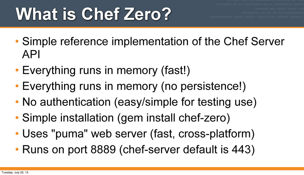 What is Chef Zero? • Simple reference implement...