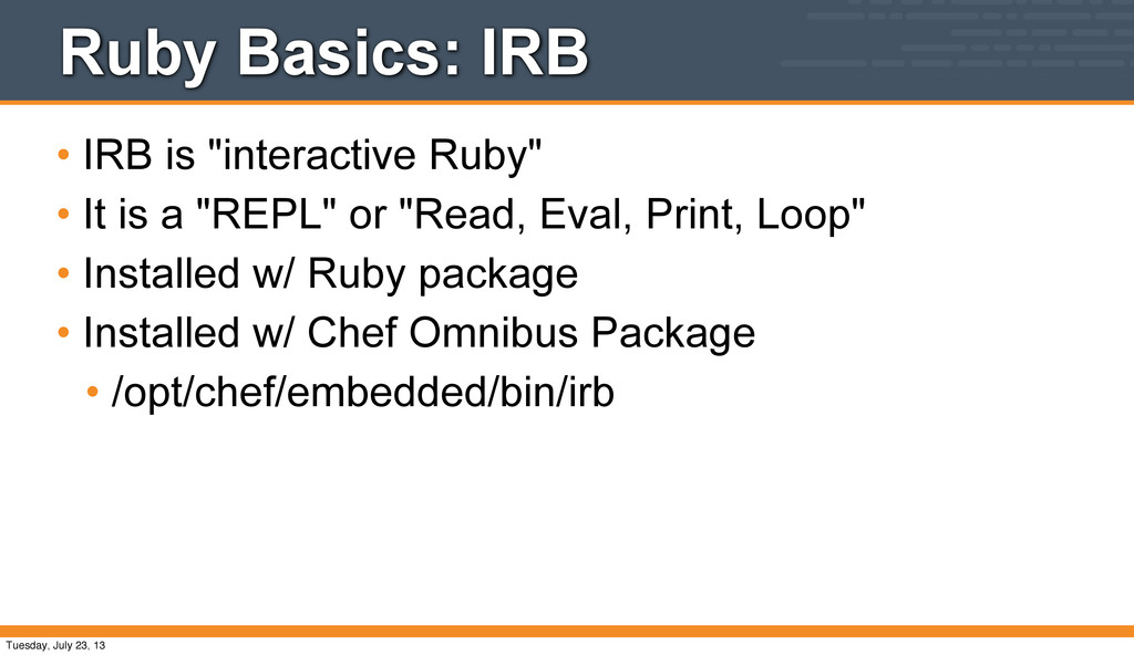 """Ruby Basics: IRB • IRB is """"interactive Ruby"""" • ..."""