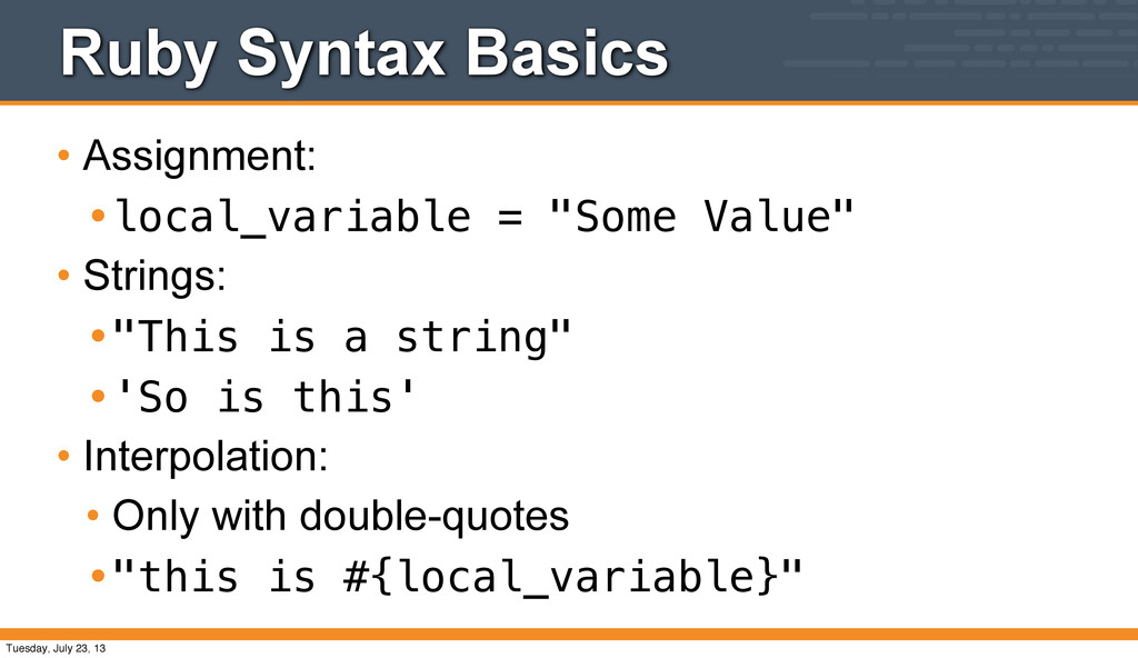 Ruby Syntax Basics • Assignment: •local_variabl...